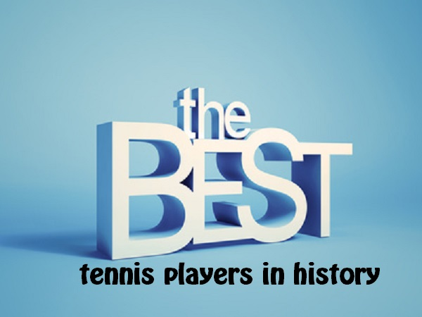 Best tennis players in history