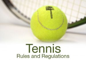 The play Tennis Rules and Regulations